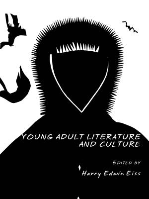 Young Adult Literature and Culture - Eiss, Harry Edwin (Editor)
