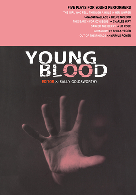 Young Blood: Five Plays for Young Performers - Goldsworthy, Sally (Editor)