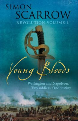Young Bloods: Revolution 1 - Scarrow, Simon