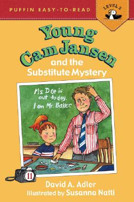 Young CAM Jansen and the Substitute Mystery #11 - Adler, David A, and Natti, Susanna, Professor (Illustrator)