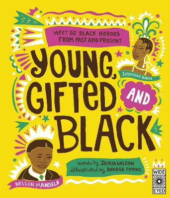 Young Gifted and Black: Meet 52 Black Heroes from Past and Present - Wilson, Jamia