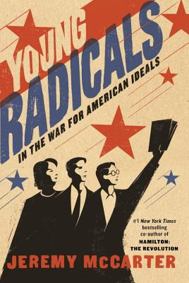 Young Radicals: In the War for American Ideals - McCarter, Jeremy
