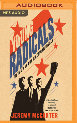 Young Radicals: In the War for American Ideals - McCarter, Jeremy (Read by)