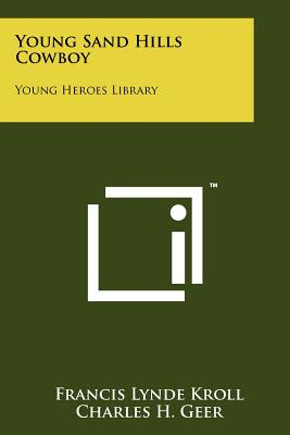 Young Sand Hills Cowboy: Young Heroes Library - Kroll, Francis Lynde