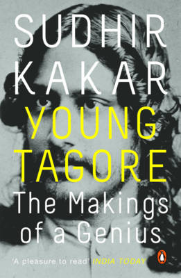 Young Tagore: The Makings of a Genius - Kakar, Sudhir