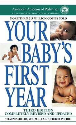 Your Baby's First Year - Shelov, Steven P, MD, MS, Faap (Editor)