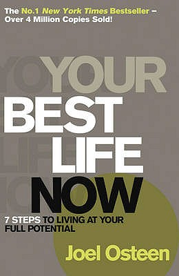 Your Best Life Now - Osteen, Joel