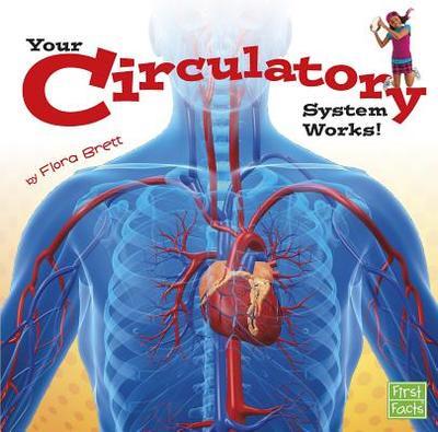 Your Circulatory System Works! - Brett, Flora