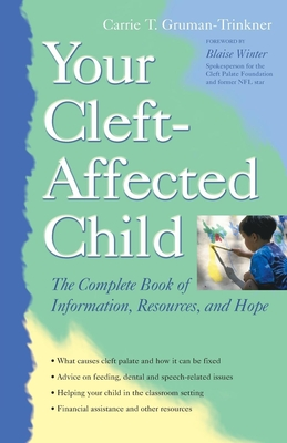 Your Cleft-Affected Child: The Complete Book of Information, Resources and Hope - Gruman-Trinkner, Carrie T, and Winter, Blaise (Foreword by)