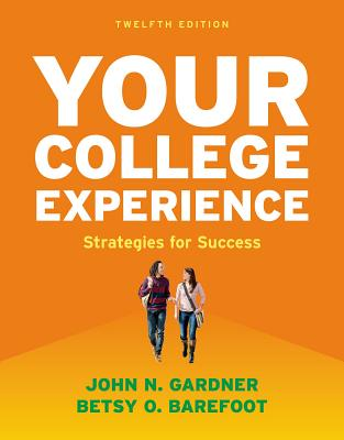 Your College Experience: Strategies for Success - Gardner, John N, and Barefoot, Betsy O