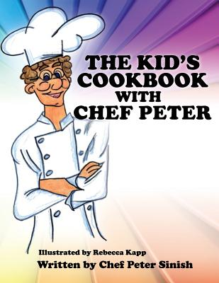 Your Cookbook with Chef Peter - Sinish, Chef Peter