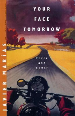Your Face Tomorrow: Fever and Spear - Marias, Javier, and Costa, Margaret Jull (Translated by)
