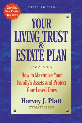 Your Living Trust and Estate Plan: How to Maximize Your Family's Assets - Platt, Harvey J, and Kracke, Don