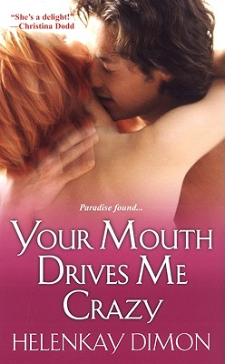 Your Mouth Drives Me Crazy - Dimon, HelenKay
