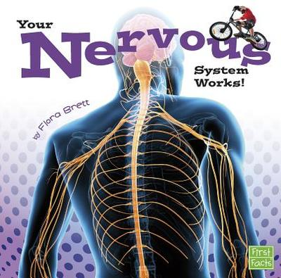 Your Nervous System Works! - Brett, Flora