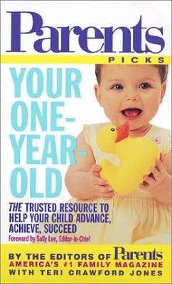 Your One-Year-Old - Editors of Parents Magazine, and Jones, Teri Crawford, and Parents Magazine (Creator)