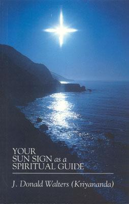 Your Sign as a Spiritual Guide - Swami Kriyananda, and Kriyananda, Sri, and Walters, J Donald