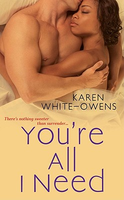 You're All I Need - White-Owens, Karen