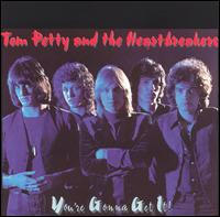 You're Gonna Get It! - Tom Petty & the Heartbreakers