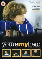You're My Hero