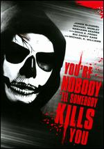 "You're Nobody 'Til Somebody Kills You - Michael ""Boogie"" Pinckney"