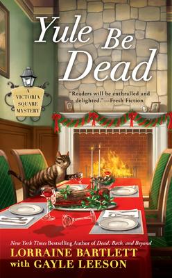 Yule Be Dead - Bartlett, Lorraine, and Leeson, Gayle