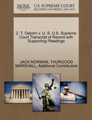 Z. T. Osborn V. U. S. U.S. Supreme Court Transcript of Record with Supporting Pleadings - Norman, Jack, and Marshall, Thurgood, and Additional Contributors