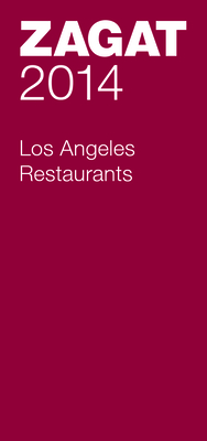 Zagat Los Angeles Restaurants - Zagat Survey (Compiled by)
