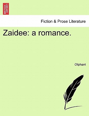 Zaidee: A Romance. - Oliphant, Margaret Wilson
