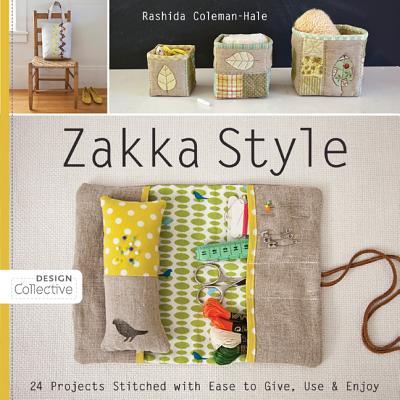 Zakka Style: 24 Projects Stitched with Ease to Give, Use & Enjoy - Coleman-Hale, Rashida
