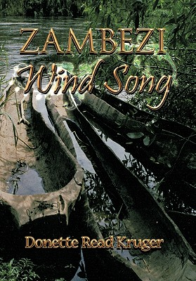 Zambezi Wind Song - Kruger, Donette Read