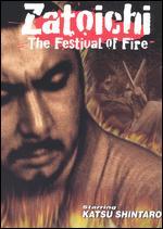 Zatoichi: The Festival of Fire - Kenji Misumi