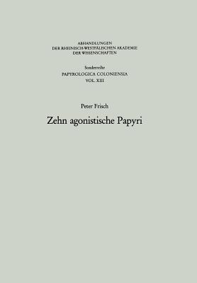 Zehn agonistische Papyri - Frisch, Peter