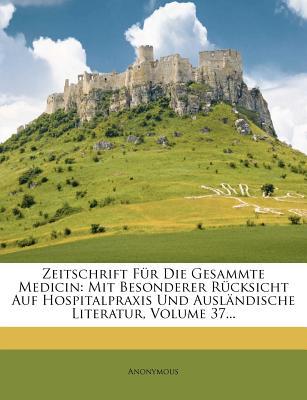 Zeitschrift Fur Die Gesammte Medicin. - Anonymous