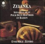 Zelenka: Sonates 1, 3 & 4 pour deux hautbois et basson