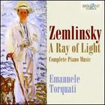Zemlinsky: A Ray of Light - Complete Piano Music
