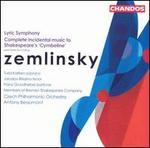 Zemlinsky: Lyric Symphony; Complete Incidental Music to Shakespeare's 'Cymbeline'