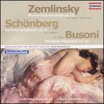 Zemlinsky: Maeterlinck-Gesänge, Op. 13; Schönberg: Kammersymphonie, Op. 9; Busoni: Berceuse élégiaque, Op. 42