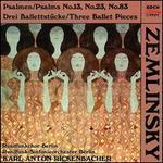 Zemlinsky: Psalms; Ballet Pieces