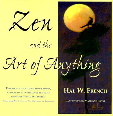 Zen and the Art of Anything - French, Hal W