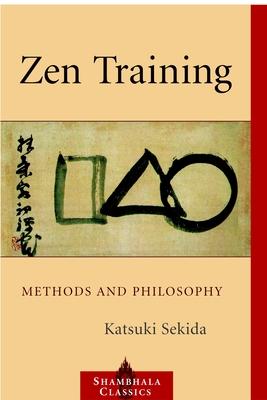 Zen Training: Methods and Philosophy - Sekida, Katsuki