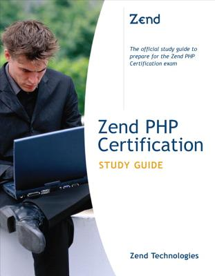 Zend PHP Certification Study Guide - Zend Technologies