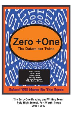 Zero +one - The Dataminer Twins: School Will Never Be the Same - Bellew, Willie
