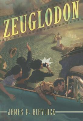 Zeuglodon: The True Adventures of Kathleen Perkins, Cryptozoologist - Blaylock, James P