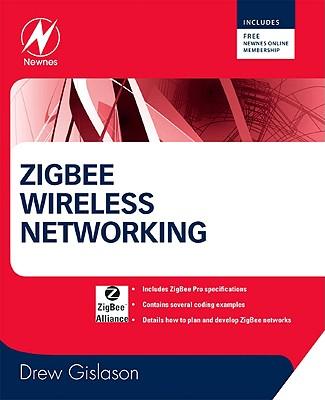 Zigbee Wireless Networking - Gislason, Drew