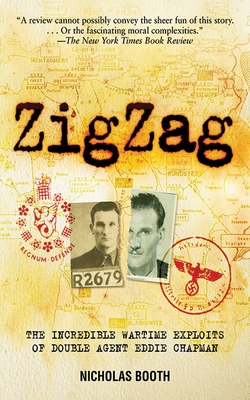 ZigZag: The Incredible Wartime Exploits of Double Agent Eddie Chapman - Booth, Nicholas