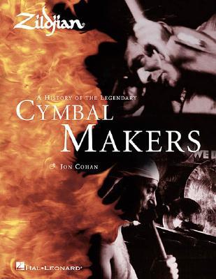 Zildjian: A History of the Legendary Cymbal Makers - Cohan, Jon