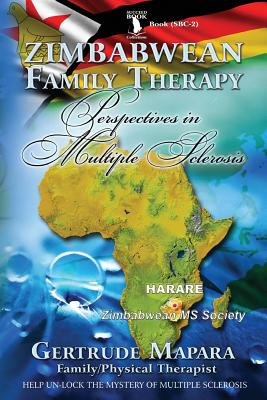 Zimbabwean Family Therapy: Perspectives in Multiple Sclerosis - Mapara, Mrs Gertrude
