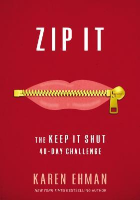 Zip It: The Keep It Shut 40-Day Challenge - Ehman, Karen