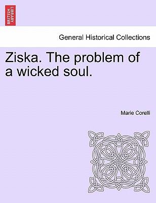 Ziska. the Problem of a Wicked Soul. - Corelli, Marie